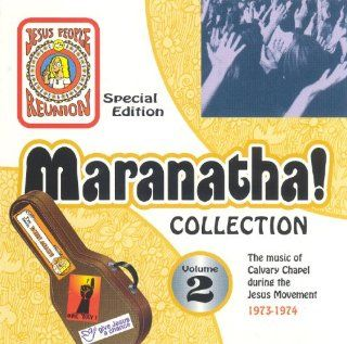 Maranatha! Collection Volume 2   The Music of Calvary Chapel During the Jesus Movement 1973 1974: Music