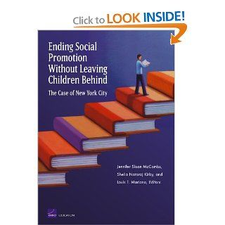 Ending Social Promotion Without Leaving Children Behind The Case of New York City (Monographs) Sheila Nataraj Kirby, Jennifer Sloan McCombs, Louis T. Mariano 9780833047786 Books