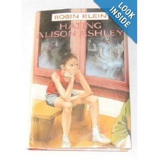 Hating Alison Ashley: Robin Klein: 9780670808649: Books