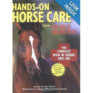 Hands on Horse Care The Complete Book of Equine First Aid Karen E. N. Hayes DVM MS, Sue M. Copeland, Thomas C Bohanon 9780865738614 Books