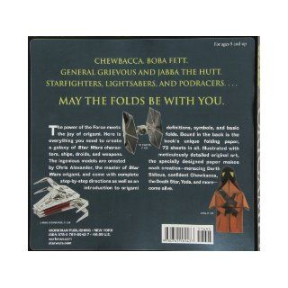 Star Wars Origami 36 Amazing Paper folding Projects from a Galaxy Far, Far Away. Chris Alexander 9780761169437 Books