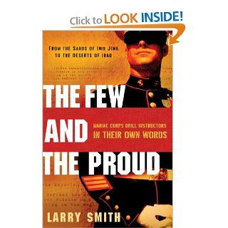 The Few and the Proud Marine Corps Drill Instructors in Their Own Words (9780393060447) Larry Smith Books