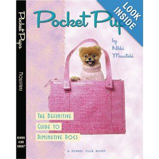 Pocket Pups: The Definitive Guide to Diminutive Dogs (Kennel Club Dog Breed Series): Nikki Moustaki, Christopher Appoldt: 9781593786762: Books