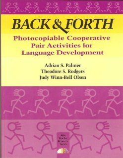 Back & Forth: Pair Activities for Language Development (9781882483730): Theodore S. Rodgers, Adrian S. Palmer, Judy W. Olsen: Books