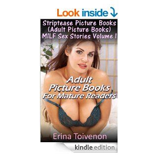 Striptease Picture Books (Adult Picture Books) MILF Sex Stories Volume I Adult Picture Books For Mature Readers eBook: Erina Toivenon: Kindle Store