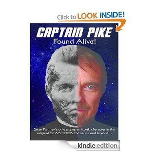 Captain Pike Found Alive   Kindle edition by Sean Kenney. Biographies & Memoirs Kindle eBooks @ .
