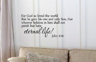 For God so loved the world that he gave his one and only Son, that whoever believes in Him shall not perish but have eternal life John 316 Vinyl wall art Inspirational quotes and saying home decor decal sticker