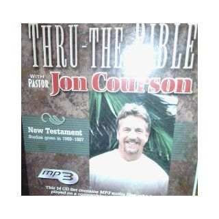 Thru   The Bible (With Pastor Jon Courson, New Testement Studies given in 1989 1997) Jon Courson Books