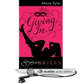 Giving In (Audible Audio Edition): Alison Tyler, Holly Adams: Books