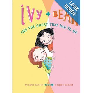 Ivy + Bean and the Ghost That Had to Go: Annie Barrows, Sophie Blackall: 9781599619293: Books