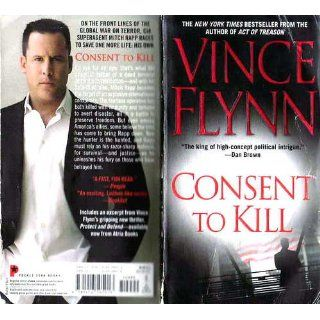Consent to Kill: A Thriller (Mitch Rapp Novels): Vince Flynn: 9781416505013: Books