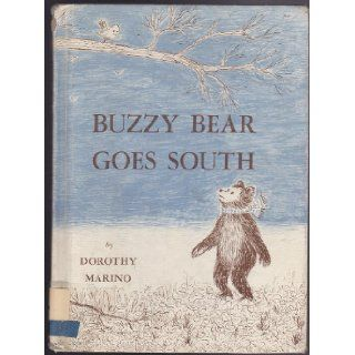 Buzzy Bear goes south: Dorothy Bronson Marino: Books