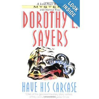Have His Carcase: Dorothy L. Sayers: 9780061043529: Books