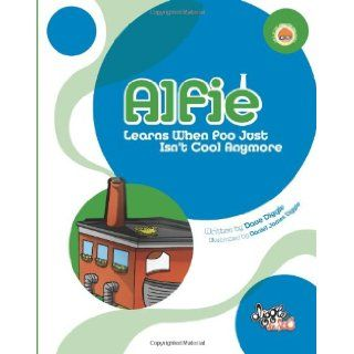 Alfie Learns When Poo Just Isn't Cool Anymore Mr Dave Diggle, Mr Daniel James Diggle 9780987165725 Books