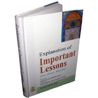 Explanation of Important Lessons for Every Muslim: Abdul Aziz Bin Abdullah Bin Baz, Muhammad Bin Ali Bin Ibrahim Al Arfaj: 9789960892078: Books