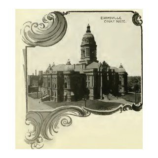 Evansville, Indiana Historic Book Collection   8 Books Exploring Evansville, Its History, Culture and Its Genealogy / Important Citizens in the 19th and Early 20th Centuries: THA New Media LLC: Books