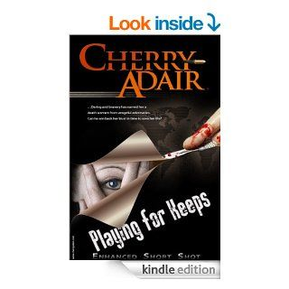 Playing for Keeps Enhanced (A Short Story) eBook Cherry Adair Kindle Store