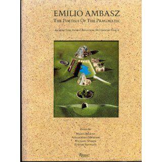Emilio Ambasz: Emilio Ambasz: 9780847809660: Books