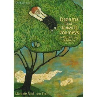 Dreams and Inward  A Rhetoric and Reader for Writers Marjorie Ford, Jon Ford 9780321011268 Books