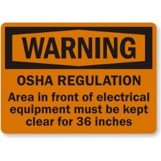 """Warning OSHA Regulation. Area In Front Of Electrical Equipment Must Be Kept Clear For 36 Inches, Heavy Duty Aluminum Sign, 80 mil, 24"""" x 18"""" Industrial Warning Signs Industrial & Scientific"""