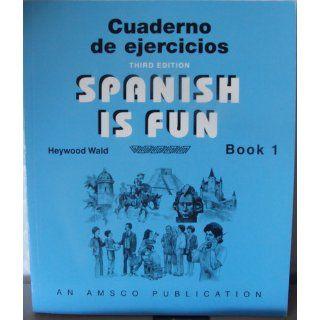 Spanish is Fun Book 1 Cuaderno de ejercicios (Spanish Edition) Heywood Wald 9781567654684 Books