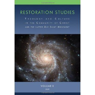 Restoration Studies: Theology And Culture In The Community Of Christ And The Latter Day Saint Movement: Peter A. Judd: 9781934901809: Books