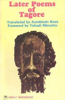 Later Poems of Tagore (Orient Paperbacks Series): Aurobindo Bose: 9780865780774: Books