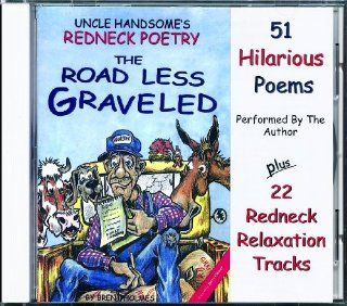 Uncle Handsome's Redneck Poetry: The Road Less Graveled: Music