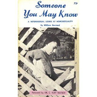 Someone You May Know: A Heterosexual Looks at Homosexuality: William Konraad, C. Kurt Teutsch, Noel Marie Teutsch: Books