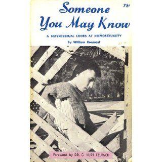 Someone You May Know: A Heterosexual Looks at Homosexuality: William Konraad, C. Kurt Teutsch, Noel Marie Teutsch: Books