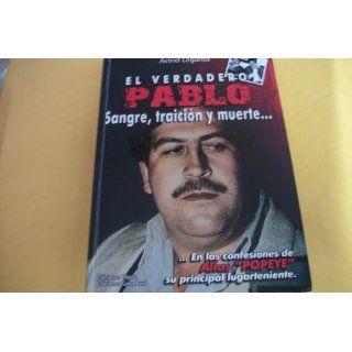 El Verdadero Pablo: Sangre, Traicion y Muerte: Astrid Legarda Mart�nez: 9789589760475: Books