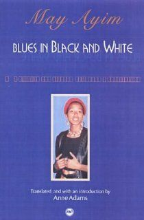 Blues in Black and White: A Collection of Essays, Poetry and Conversations [Paperback] [May 2003] (Author) May Ayim, Anne V. Adams: Books