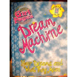 Dream Machine   Your Dreams and What They Mean Emily Thomas, You are flying through the air on a magic carpet. Your cat is chatting with you. You are haveing lunch with your favorite celebrity. What is happening? 9781588652096 Books