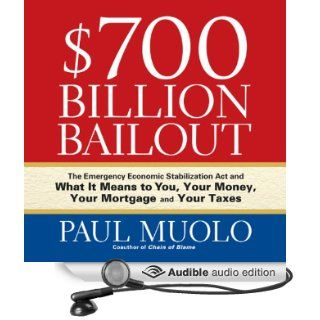 $700 Billion Bailout The Emergency Economic Stabilization Act and What It Means to You (Audible Audio Edition) Paul Muolo, Sean Pratt Books