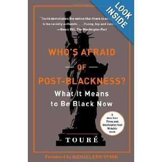 Who's Afraid of Post Blackness? What It Means to Be Black Now Tour�, Michael Eric Dyson 9781439177563 Books