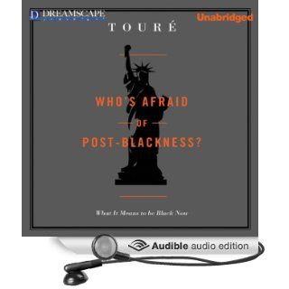 Who's Afraid of Post Blackness What It Means to Be Black Now (Audible Audio Edition) Tour�, Michael Eric Dyson Books