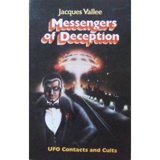 Messengers of Deception UFO Contacts and Cults Jacques Vallee 9780975720042 Books