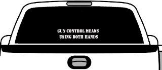 Gun Control Means Using Both Hands Auto Truck Window Decal Funny Sticker