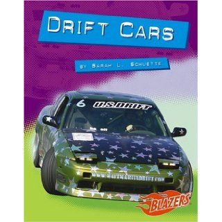 Drift Cars (Horsepower): Sarah L. Schuette: 9781429608268: Books