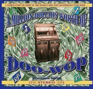 a Million Dollars Worth of Doo Wop Vol. 9: Music