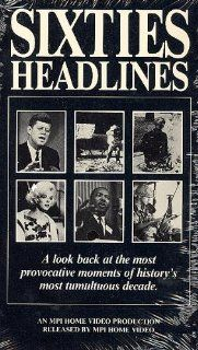 Sixties Headlines: A Look Back At The Most Provocative Moments of History's Most Tumultuous Decade [VHS]: John F. Kennedy, Martin Luther King Jr., Marilyn Monroe: Movies & TV