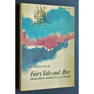 Fairy Tales and After From Snow White to E. B. White (Harvard Paperbacks) Roger Sale 9780674291652 Books