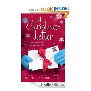 A Christmas Letter (Mills & Boon M&B) (Holiday Miracles   Book 1): Snowbound in the Earl's Castle / Sleigh Ride with the Rancher / Mistletoe Kisses with the Billionaire   Kindle edition by Fiona Harper, Donna Alward, Shirley Jump. Romance Kindl