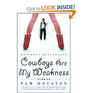 Cowboys Are My Weakness Stories (Norton Paperback) Pam Houston 9780393326352 Books