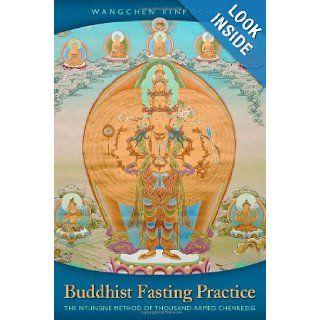 Buddhist Fasting Practice: The Nyungne Method of Thousand Armed Chenrezig (9781559393171): Wangchen Rinpoche, Dalai Lama: Books