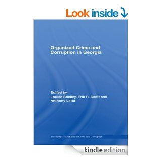 Organized Crime and Corruption in Georgia (Routledge Transnational Crime and Corruption) eBook: Louise Shelley, Erik R. Scott, Anthony Latta: Kindle Store