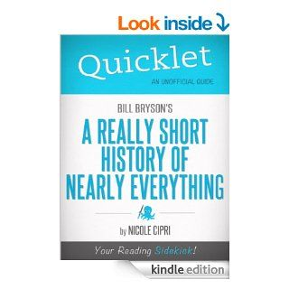 Quicklet on Bill Bryson's A Short History of Nearly Everything (CliffNotes like Summary) eBook: Nicole Cipri: Kindle Store