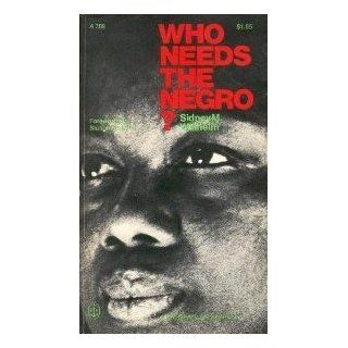 Who Needs the Negro?: Sindey M. Willhelm, Staughton Lynd: Books