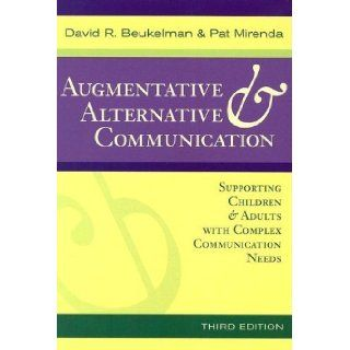 Augmentative & Alternative Communication: Supporting Children & Adults With Complex Communication Needs (9781557666840): Pat Mirenda, David R. Beukelman: Books