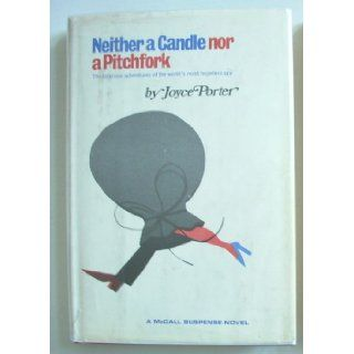 Neither a candle nor a pitchfork: Joyce Porter: 9780841500143: Books